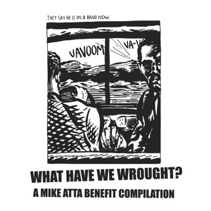 Cover V/A, what have we wrought? - a mike atta benefit comp.