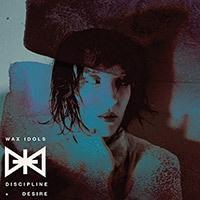 WAX IDOLS, discipline & desire cover