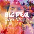 BIG DEAL, dream machines cover