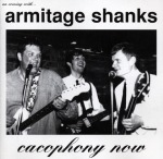 Cover ARMITAGE SHANKS, cacophony now