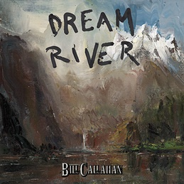 Cover BILL CALLAHAN, dream river