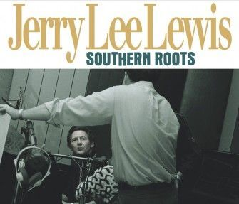 Cover JERRY LEE LEWIS, southern roots