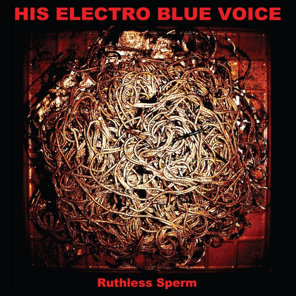 Cover HIS ELECTRO BLUE VOICE, ruthless sperm