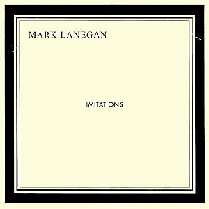 MARK LANEGAN, imitations cover