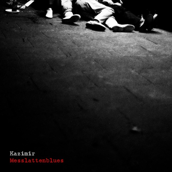 Cover KAZIMIR, messlattenblues