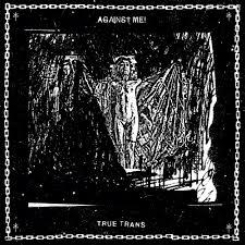 Cover AGAINST ME!, true trans rebel