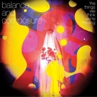 BALANCE & COMPOSURE, the things we think we´re missing cover