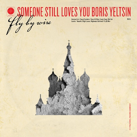 Cover SOMEONE STILL LOVES YOU BORIS YELTSIN, fly by wire