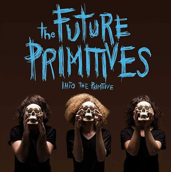 Cover FUTURE PRIMITIVES, into the primitive