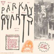 PARQUET COURTS (PARKAY QUARTS), tally all things that you broke cover