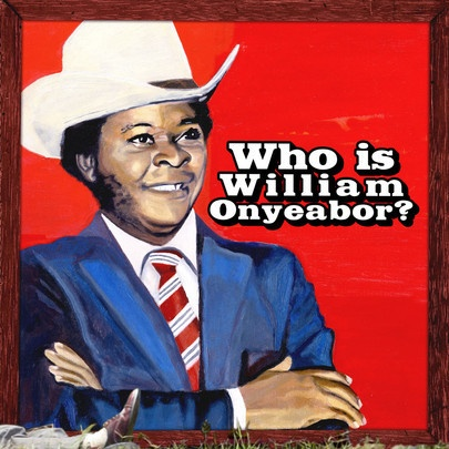 WILLIAM ONYEABOR, world psychedelic classics 5: who is...? cover