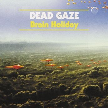 DEAD GAZE, brain holiday cover