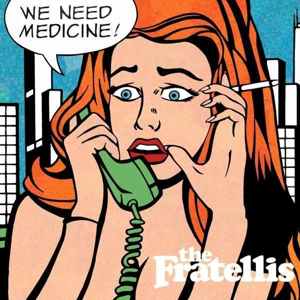 FRATELLIS, we need medicine cover