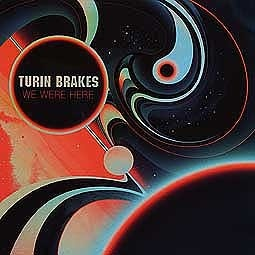 Cover TURIN BRAKES, we where here