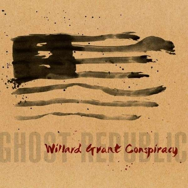 Cover WILLARD GRANT CONSPIRACY, ghost republic