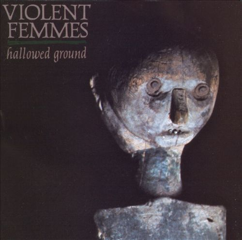 Cover VIOLENT FEMMES, hallowed ground