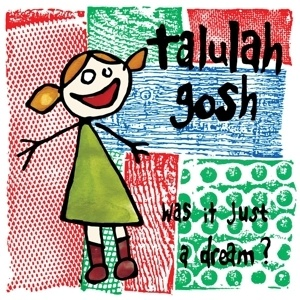 TALULAH GOSH, was it just a dream? cover