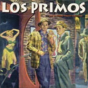Cover LOS PRIMOS, on my floor