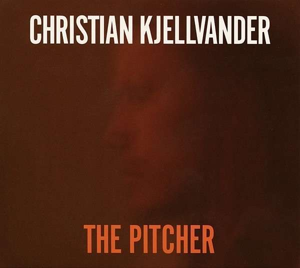 Cover CHRISTIAN KJELLVANDER, the pitcher