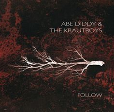 Cover ABE DIDDY & THE KRAUTBOYS, follow