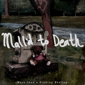 Cover MALL´D TO DEATH, more than a sinking feeling