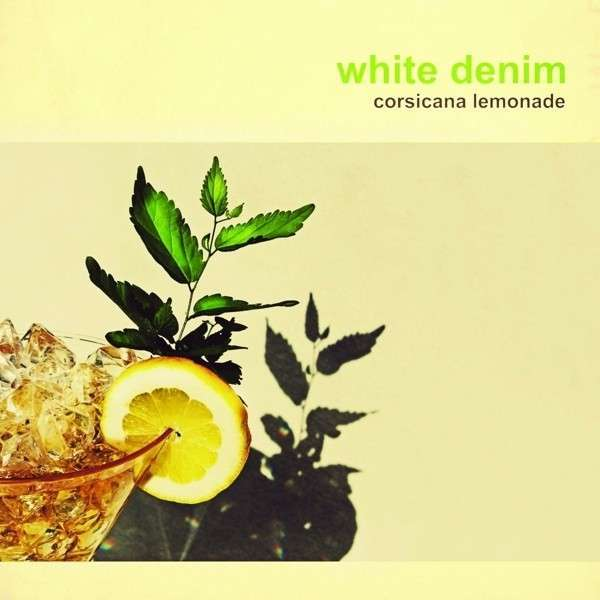 Cover WHITE DENIM, corsicana lemonade