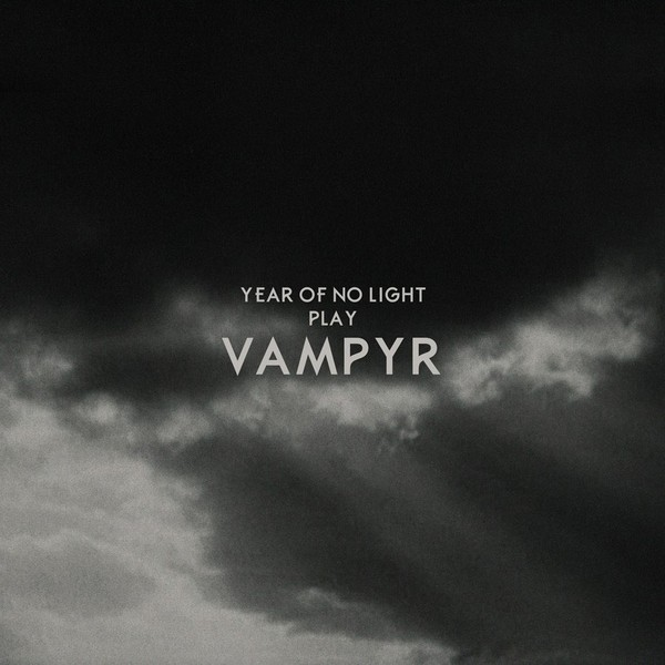 Cover YEAR OF NO LIGHT, vampyr