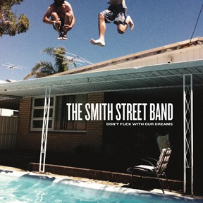 SMITH STREET BAND, don´t fuck with our dreams cover