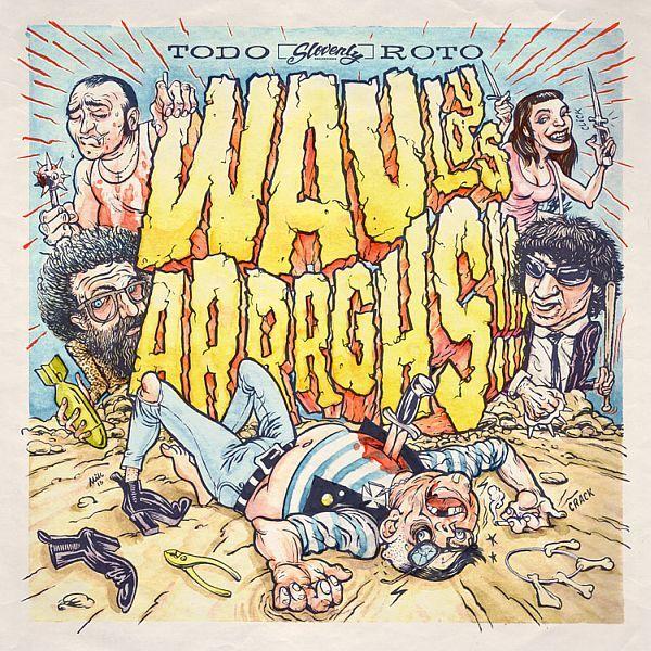 WAU Y LOS ARRRGHS, todo roto cover