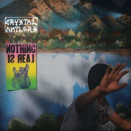 CRYSTAL ANTLERS, nothing is real cover