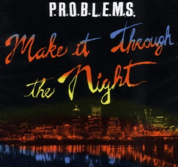 Cover P.R.O.B.L.E.M.S., make it through the night