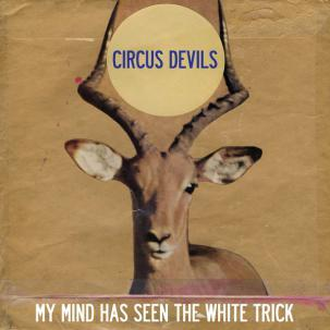Cover CIRCUS DEVILS, my mind has seen the white trick