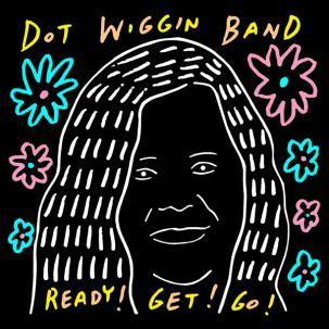 Cover DOT WIGGINS BAND, ready! get! go!