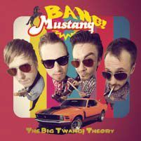 Cover BANG! MUSTANG!, the big twang! theory