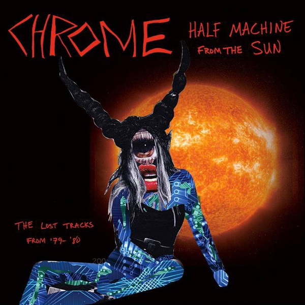 Cover CHROME, half machine from the sun: lost tracks 79-80