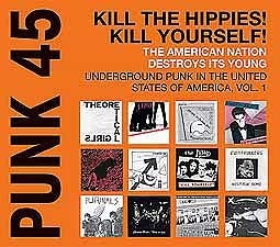 Cover V/A, punk 45: kill the hippies! kill yourself!