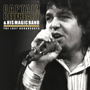 Cover CAPTAIN BEEFHEART & HIS MAGIC BAND, lost broadcasts