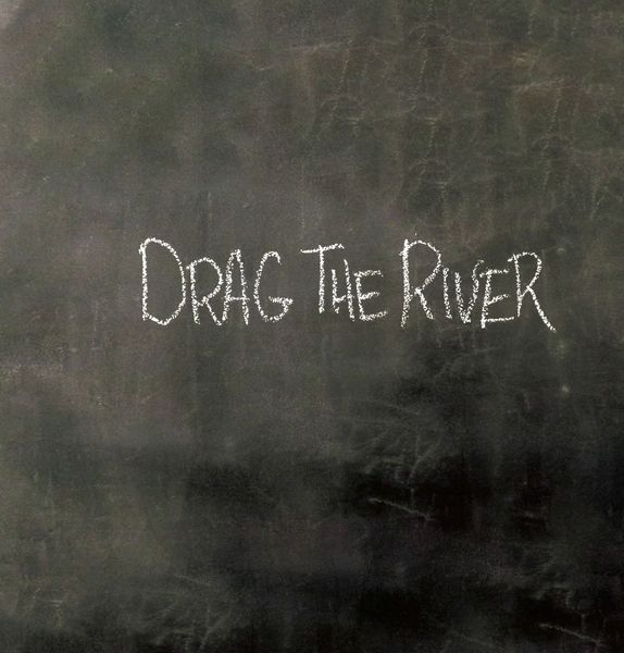DRAG THE RIVER, s/t cover