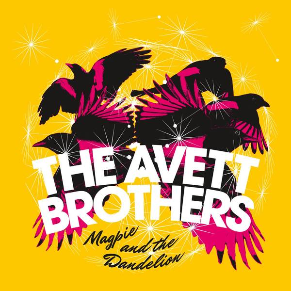 AVETT BROTHERS, magpie & the dandelion cover