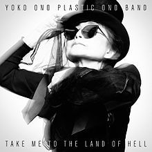 Cover YOKO ONO & PLASTIC ONO BAND, take me to land of hell