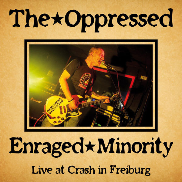 Cover ENRAGED MINORITY / OPPRESSED, live at crash in freiburg