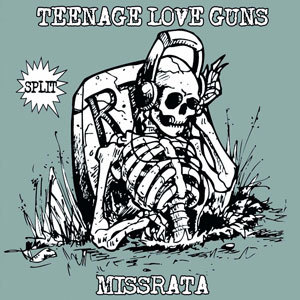 Cover MISSRATA / TEENAGE LOVE GUNS, split