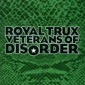 Cover ROYAL TRUX, veterans of disorder