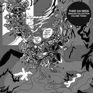 Cover THEE OH SEES, singles collection 3