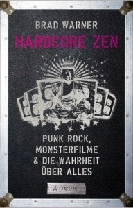 BRAD WARNER, hardcore zen: punkrock, monsterfilme & die ... cover