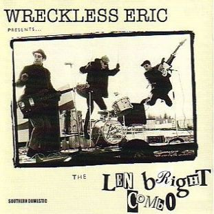 Cover LEN BRIGHT COMBO, wreckless eric presents...