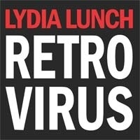 Cover LYDIA LUNCH, retrovirus