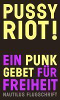 PUSSY RIOT!, ein punk-gebet für freiheit cover