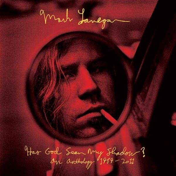 Cover MARK LANEGAN, has god seen my shadow? - an anthology 1989-2011