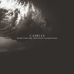 Cover CASPIAN, hymn for the greatest generation